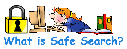 Safe Search is a Google based program (they call it SafeSearch™) intended  to filter out adult material when children are using the internet.
